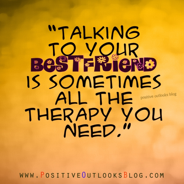 Quotes For Friends Not Talking : Talking to your bestfriend positive outlooks