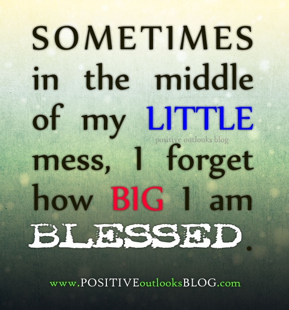I Am Blessed Quotes how BIG I am blessed