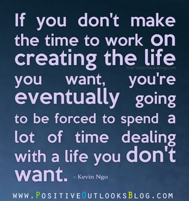 Creating the life you want