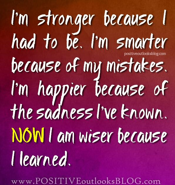 Now I am wiser