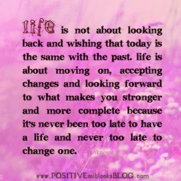 life is not about looking back