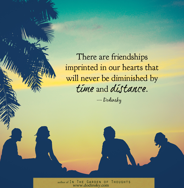 Quotes Friendship Distance Time : Friendship that stood the test of time positive outlooks