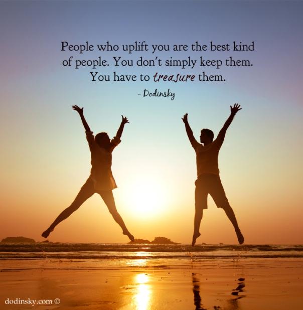 people who uplift you