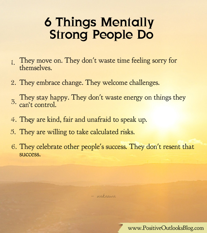 Six Things Mentally Strong People Do | Positive Outlooks Blog Be Yourself Quotes For Teens